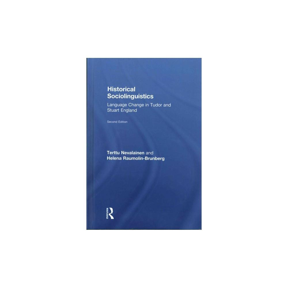 Historical Sociolinguistics : Language Change in Tudor and Stuart England (Hardcover) (Terttu