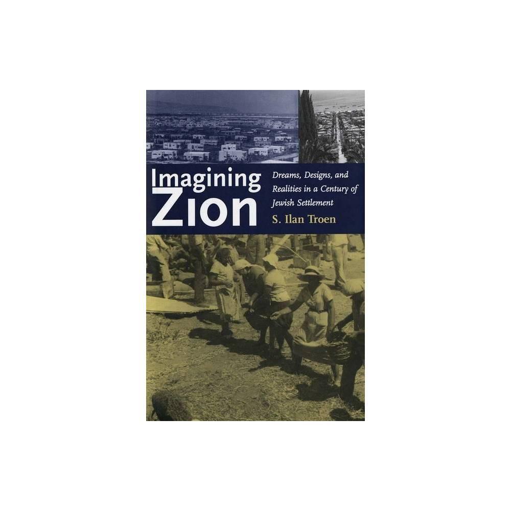 Imagining Zion By S Ilan Troen Paperback