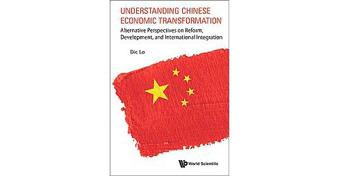 Understanding Chinese Economic Transformation : Alternative Perspectives on Reform, Development, and - image 1 of 1