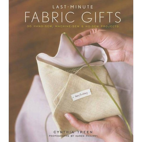 Last-Minute Fabric Gifts - by  Cynthia Treen (Hardcover) - image 1 of 1