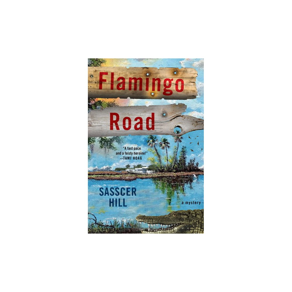 Flamingo Road - (Fia Mckee Mysteries) by Sasscer Hill (Hardcover)