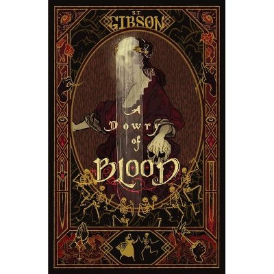 A Dowry of Blood - by  S T Gibson (Paperback)