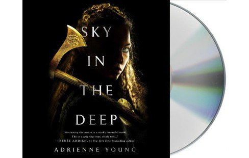 Sky in the Deep -  Unabridged by Adrienne Young (CD/Spoken Word) - image 1 of 1
