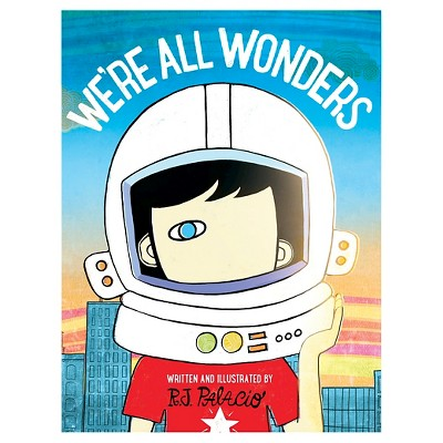 We're All Wonders (Hardcover)Written & illustrated by R.J. Palacio