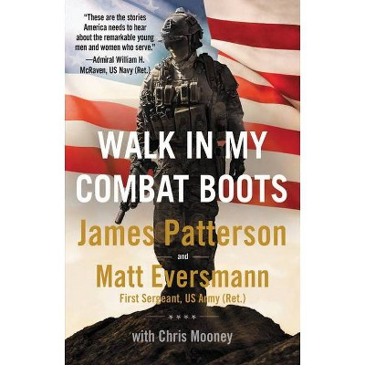 Walk in My Combat Boots - by James Patterson (Hardcover)