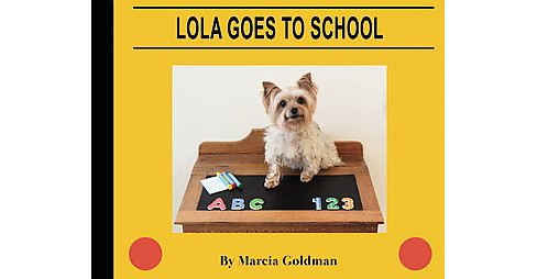 Lola Goes to School (Hardcover) (Marcia Goldman) - image 1 of 1