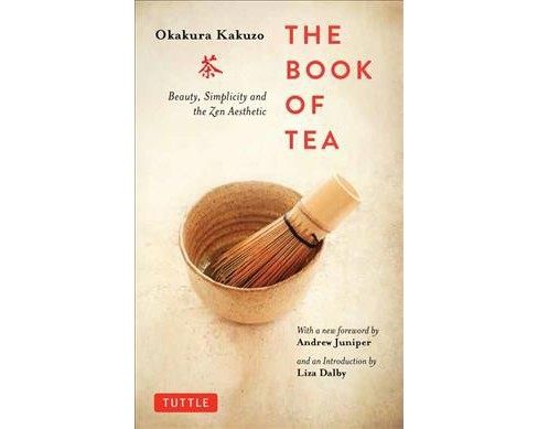 Book of Tea : Beauty, Simplicity and the Zen Aesthetic -  Reprint by Okakura Kakuzo (Paperback) - image 1 of 1
