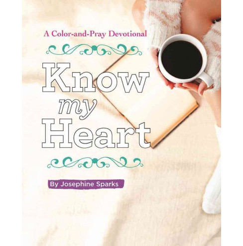 Know My Heart : A Color-and-Pray Devotional (Paperback) (Susan Jones) - image 1 of 1