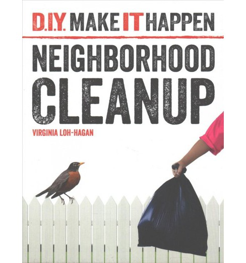 Neighborhood Cleanup (Paperback) (Virginia Loh-Hagan) - image 1 of 1