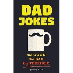 Dad Jokes - by Jimmy Niro (Paperback)