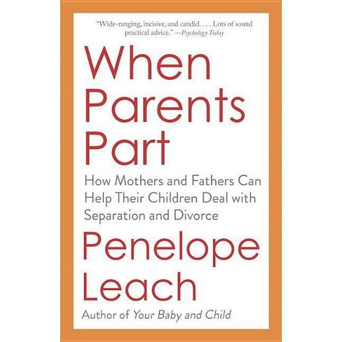 When Parents Part - by  Penelope Leach (Paperback) - image 1 of 1