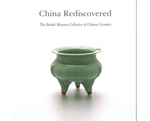 China Rediscovered : The Benaki Museum Collection of Chinese Ceramics (Paperback) (George Manginis) - image 1 of 1