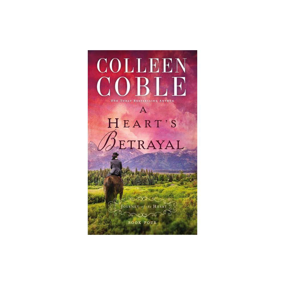 A Heart S Betrayal Journey Of The Heart By Colleen Coble Paperback