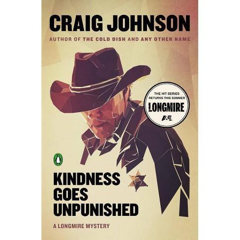 Kindness Goes Unpunished - (Longmire Mysteries) by  Craig Johnson (Paperback) - image 1 of 1
