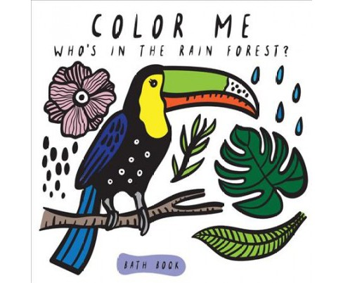 Color Me Who's in the Rain Forest? -  BATH by Surya Sajnani (Hardcover) - image 1 of 1