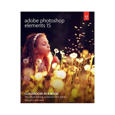 adobe photoshop elements 15 classroom in a book paperback john