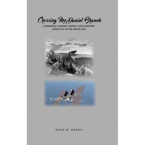 Crossing McDaniel Branch - by  Hugh W Denny (Hardcover) - image 1 of 1