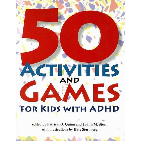 50 Activities and Games for Kids with ADHD - by  Patricia O Quinn & Judith M Stern (Paperback) - image 1 of 1