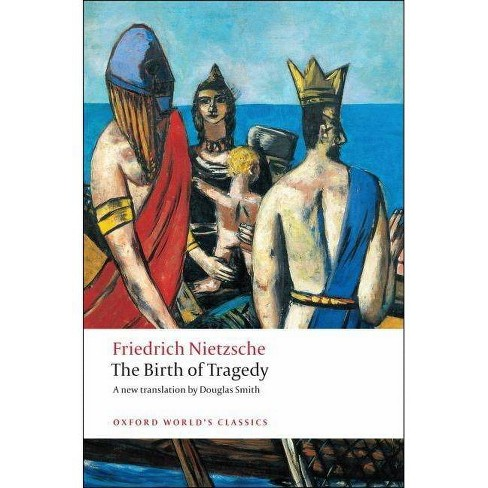 The Birth of Tragedy - (Oxford World's Classics (Paperback)) by  Friedrich Wilhelm Nietzsche (Paperback) - image 1 of 1