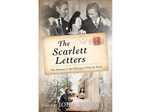Scarlett Letters : The Making of the Film Gone With the Wind -  Reprint (Paperback) - image 1 of 1