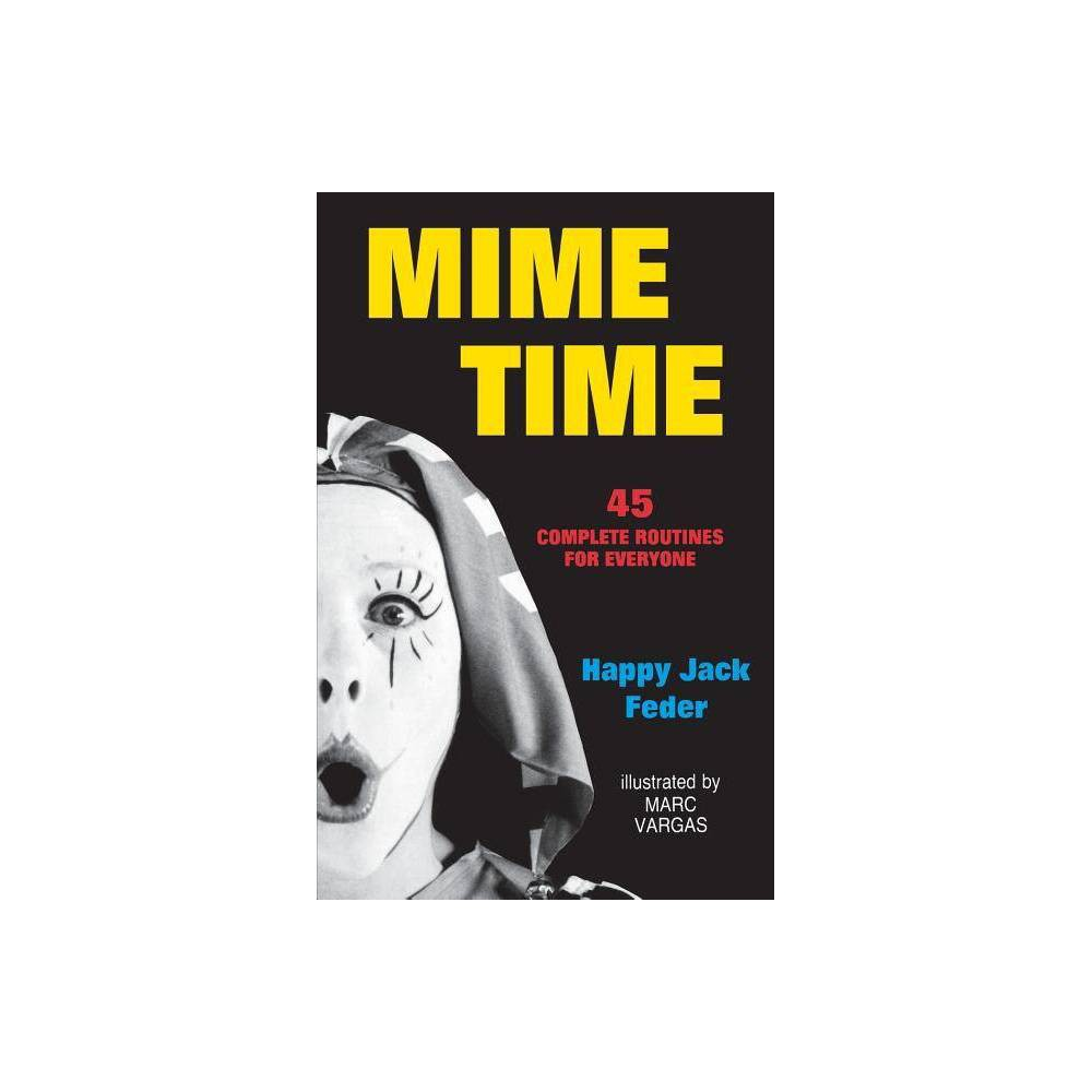 Mime Time 2nd Edition By Happy Jack Feder Paperback