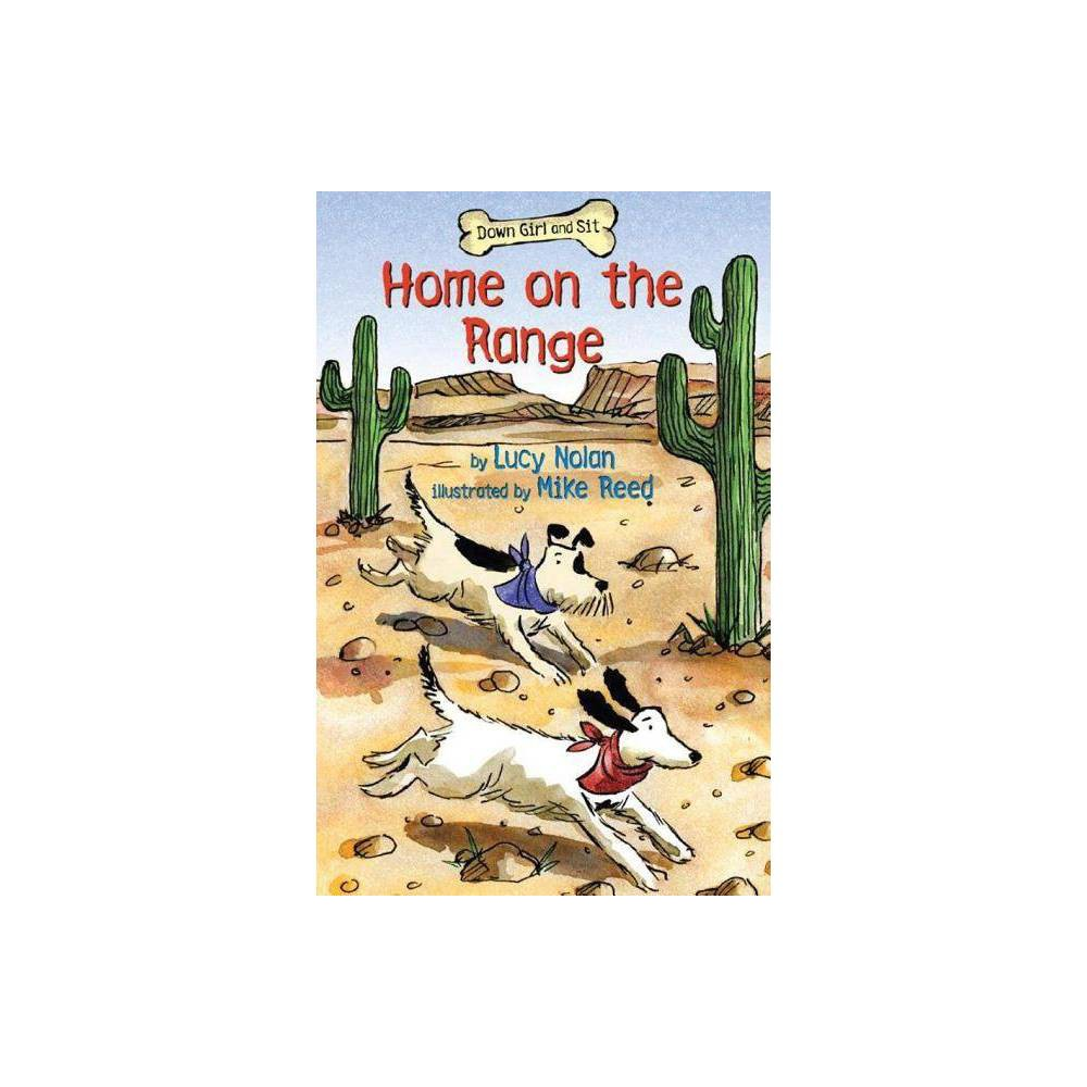 Home On The Range Down Girl And Sit Unnumbered By Lucy Nolan Paperback