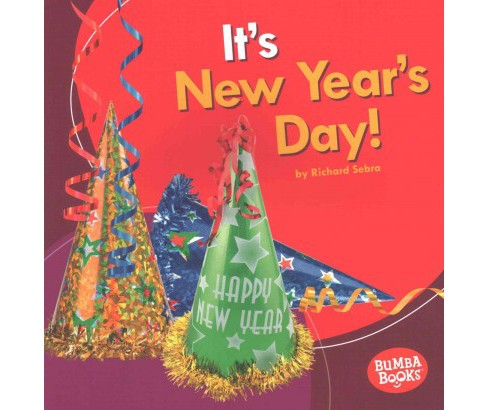 It's New Year's Day! (Paperback) (Richard Sebra) - image 1 of 1