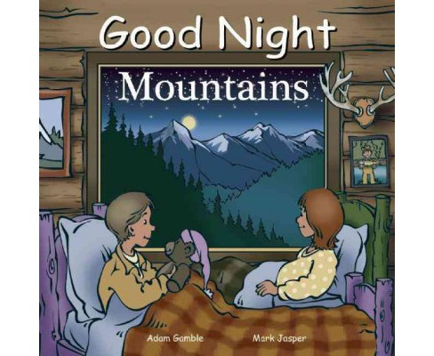 Good Night Mountains -  (Good Night Our World) by Adam Gamble & Mark Jasper (Hardcover) - image 1 of 1