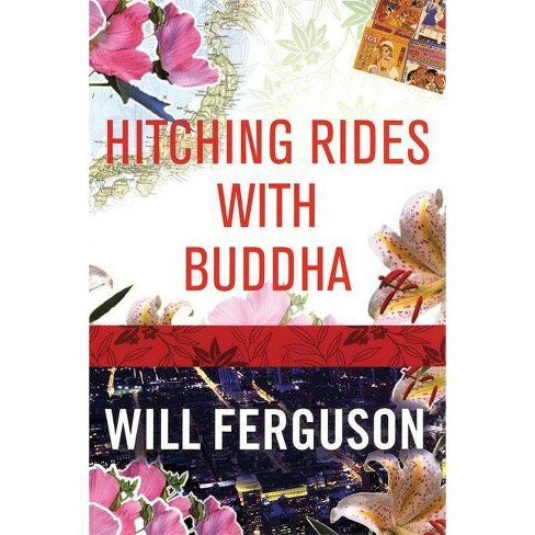 Hitching Rides with Buddha - by  Will Ferguson (Paperback) - image 1 of 1