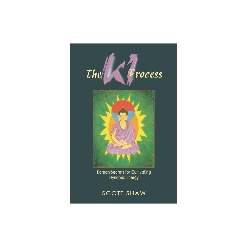 Ki Process By Scott Shaw Paperback