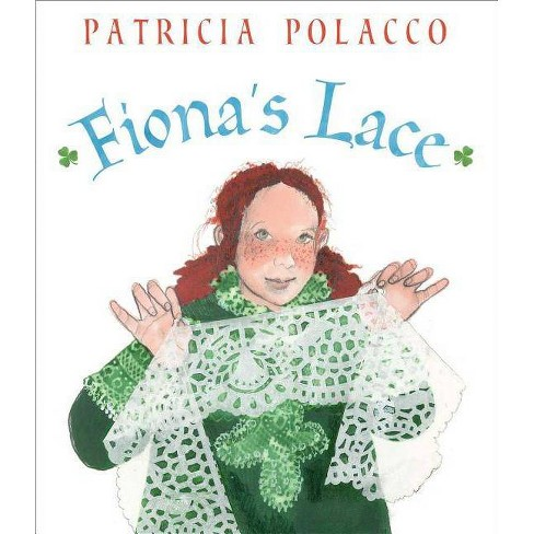 Fiona's Lace - by  Patricia Polacco (Hardcover) - image 1 of 1