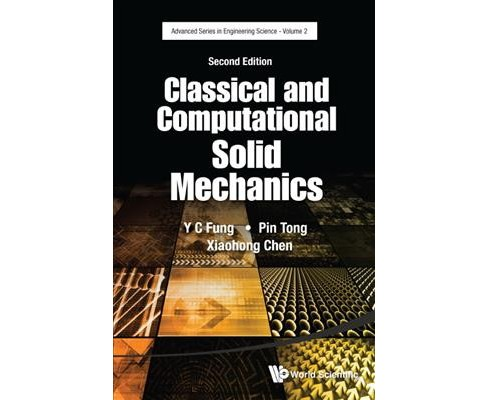 Classical and Computational Solid Mechanics (Hardcover) (Y. C. Fung & Xiao Hong Chen) - image 1 of 1