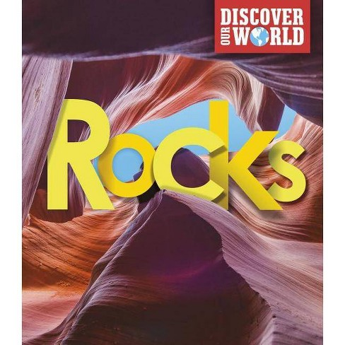 Rocks - (Discover Our World) by  Claudia Martin (Hardcover) - image 1 of 1