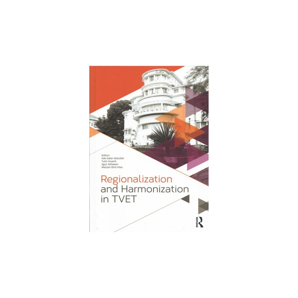 Regionalization and Harmonization in Tvet : Proceedings of the 4th Upi International Conference on