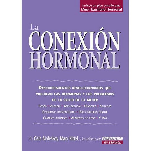 La Conexion Hormonal - by  Gale Maleskey & Mary Kittel & Prevention En Espanol Editors (Paperback) - image 1 of 1