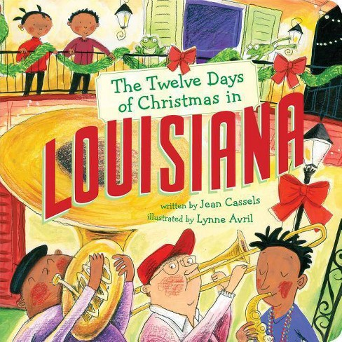 The Twelve Days of Christmas in Louisiana - (Twelve Days of Christmas in America) by  Jean Cassels - image 1 of 1