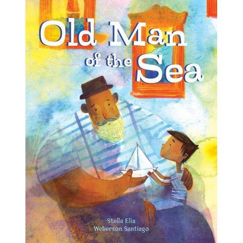 Old Man of the Sea - by  Stella Elia (Hardcover) - image 1 of 1