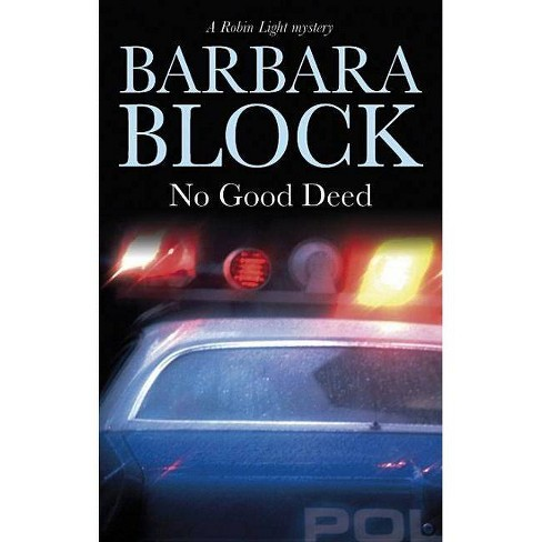 No Good Deed - (Severn House Large Print) by  Barbara Block (Hardcover) - image 1 of 1