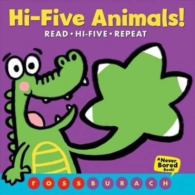 Hi-Five Animals! - by Ross Burach (Hardcover)