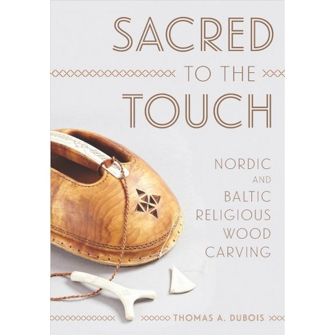 Sacred to the touch : nordic and baltic religious wood carving by