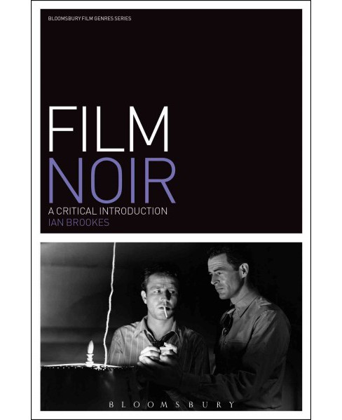 Film Noir : A Critical Introduction (Paperback) (Ian Brookes) - image 1 of 1