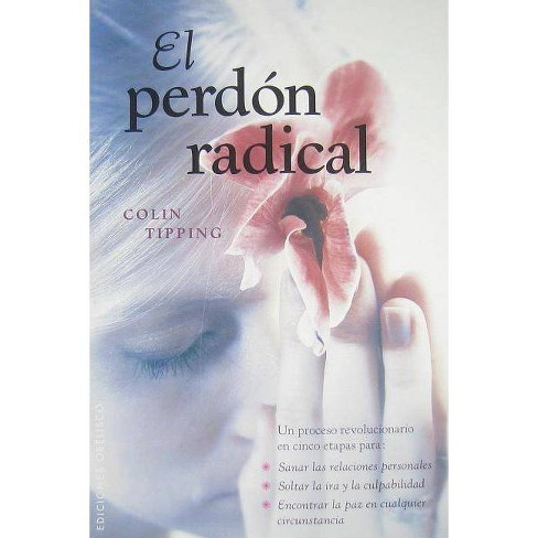 El Perdon Radical - (Coleccion Nueva Conciencia) by  Colin Tipping (Paperback) - image 1 of 1