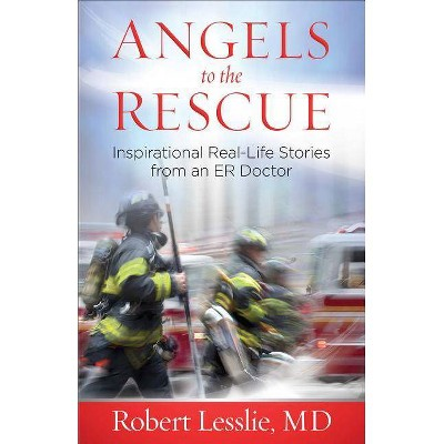 Angels to the Rescue - by  Robert D Lesslie (Paperback)