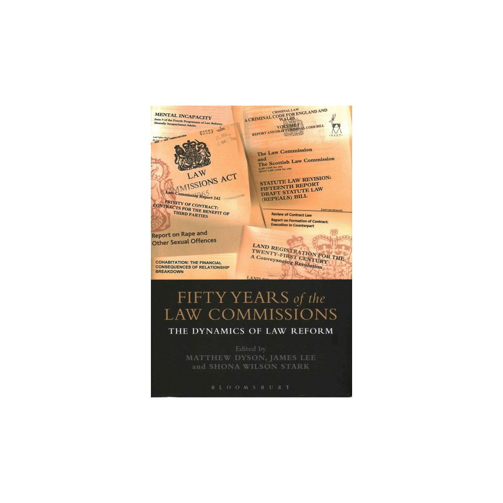 Fifty Years of the Law Commissions : The Dynamics of Law Reform (Hardcover) (Matthew Dyson)
