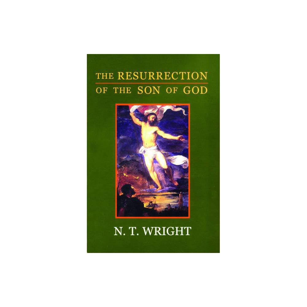 The Resurrection Of The Son Of God Christian Origins And The Question Of God By N T Wright Paperback