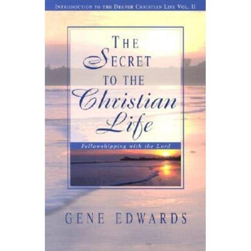 The Secret To The Christian Life - by  109327 Seedsowers (Paperback) - image 1 of 1