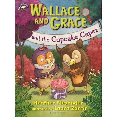 Wallace and Grace and the Cupcake Caper - by  Heather Alexander (Paperback)