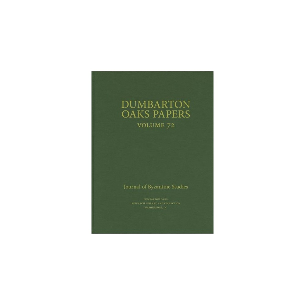 Dumbarton Oaks Papers - (Dumbarton Oaks Papers) (Hardcover)
