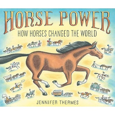 Horse Power - by  Jennifer Thermes (Hardcover)
