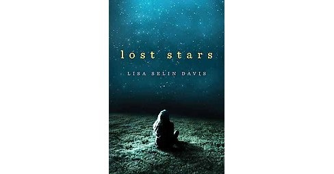 Lost Stars (Hardcover) (Lisa Selin Davis) - image 1 of 1